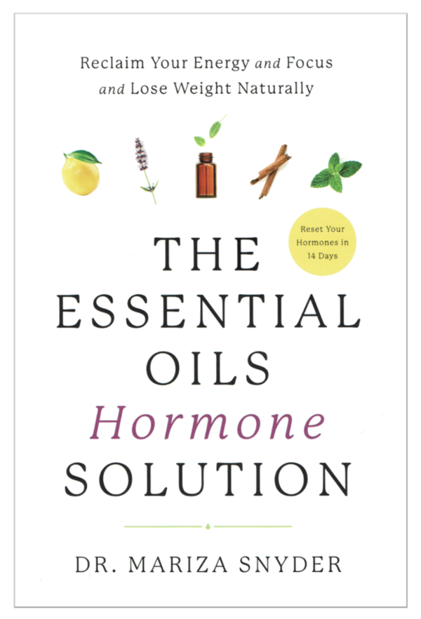 The Essential Oils Hormone Solution - Dr Mariza Snyder